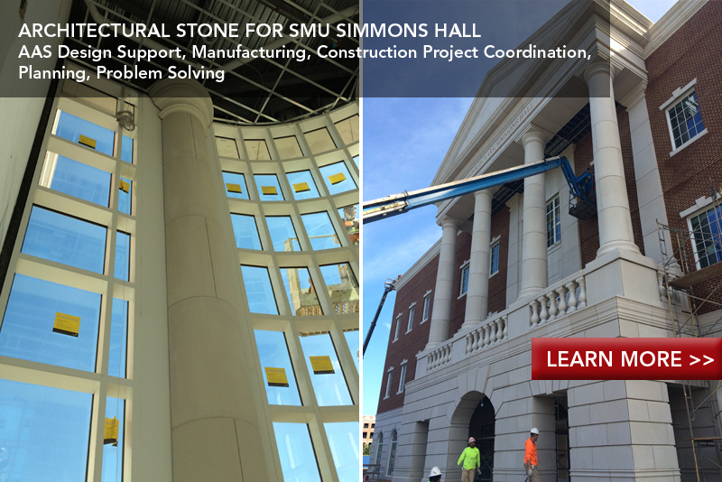 Architectural stone for SMU Simmons Hall - Customer Support, Coordination, Construction Planning, Installation Support
